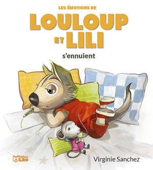 Les émotions de Louloup et Lili, Louloup et Lili s'ennuient