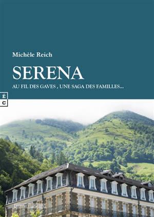 Serena : au fil des gaves, une saga des familles...