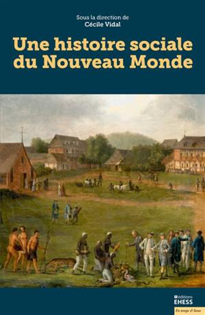 Une histoire sociale du Nouveau Monde