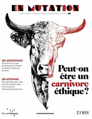 En mutation. n° 1, Peut-on être un carnivore éthique ?