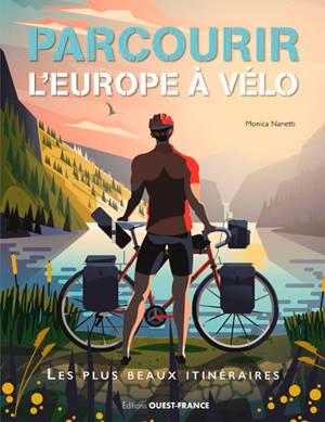 L'Europe à vélo : les plus beaux itinéraires