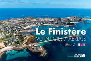 Le Finistère vu du ciel = Le Finistère : aerials. Volume 2