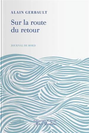 Journal de bord. Volume 2, Sur la route du retour