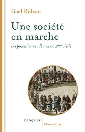 Une société en marche : les processions en France au XVIIIe siècle