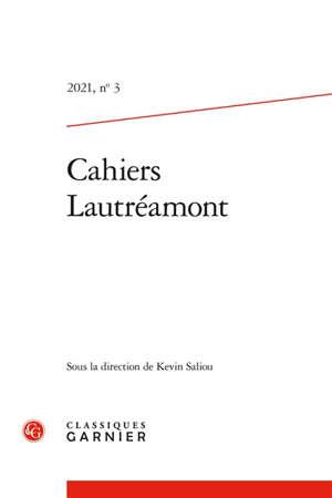 Cahiers Lautréamont : nouvelle série. n° 3 (2021)