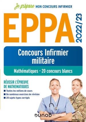 Concours infirmier militaire EPPA 2022-2023 : mathématiques, 20 concours blancs