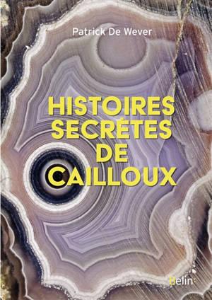 Histoires secrètes de cailloux