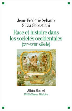 Race et histoire dans les sociétés occidentales (XVe-XVIIIe siècle)