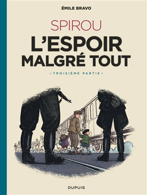Le Spirou d'Emile Bravo, Volume 4, Spirou : l'espoir malgré tout. Volume 3, Un départ vers la fin