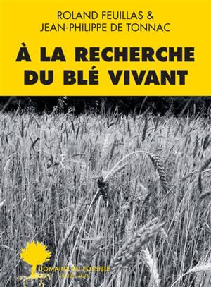 A la recherche du blé vivant