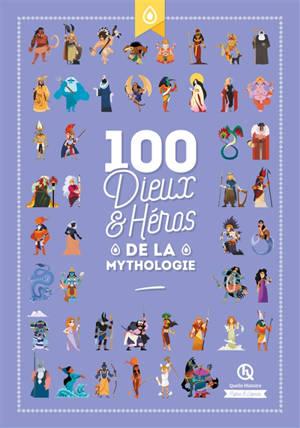 100 dieux & héros de la mythologie