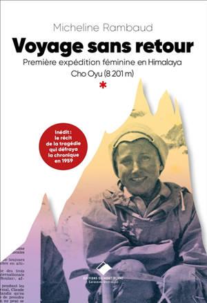 Voyage sans retour : première expédition féminine en Himalaya : Cho Oyu (8201 m)