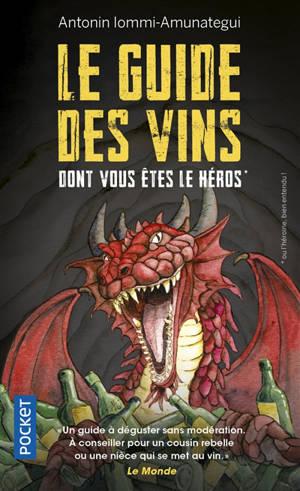 Le guide des vins dont vous êtes le héros : ou l'héroïne, bien entendu !