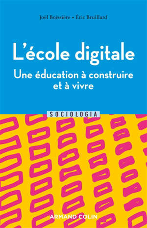 L'école digitale : une éducation à construire et à vivre : numérique et transformations de l'école