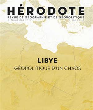 Hérodote. n° 182, Libye, géopolitique d'un chaos