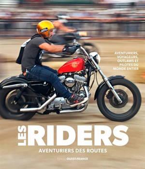 Les riders, aventuriers des routes