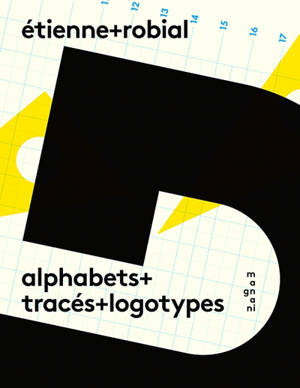 Etienne Robial : alphabets + tracés + logotypes