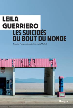 Les suicidés du bout du monde : chronique d'une petite ville de Patagonie