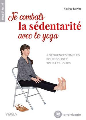 Je combats la sédentarité avec le yoga : 4 séquences simples pour bouger tous les jours