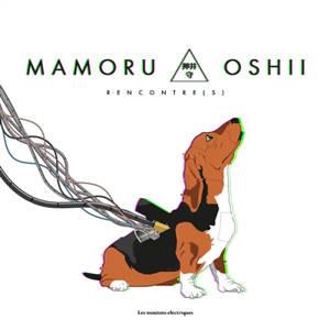 Mamoru Oshii : rencontre(s)