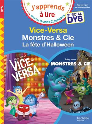 Vice-Versa : spécial dys; Monstres & Cie : la fête d'halloween : spécial dys