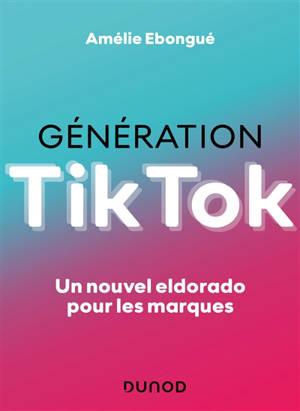 Génération Tik Tok : un nouvel eldorado pour les marques