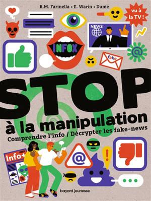 Stop à la manipulation : comprendre l'info, décrypter les fake-news