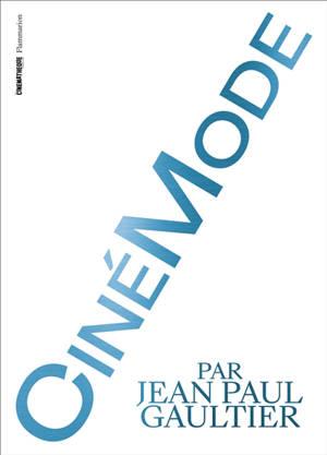 Cinémode par Jean-Paul Gaultier : exposition, Paris, Cinémathèque française, du 6 octobre 2021 au 16 janvier 2022