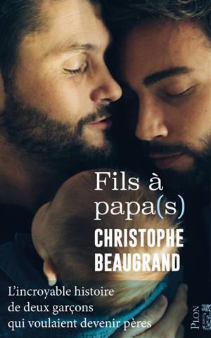Fils à papa(s) : l'incroyable histoire de deux garçons qui voulaient devenir pères