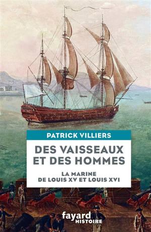Des vaisseaux et des hommes : la Marine de Louis XV et Louis XVI