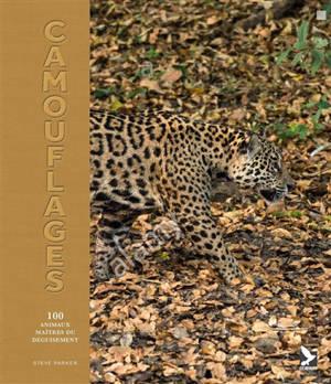 Camouflages : 100 animaux maîtres du déguisement
