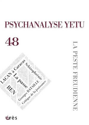 Psychanalyse Yetu. n° 48, La peste freudienne