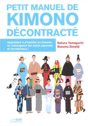 Petit manuel de kimono décontracté : apprendre à s'habiller en kimono en mélangeant les styles japonais et occidentaux !