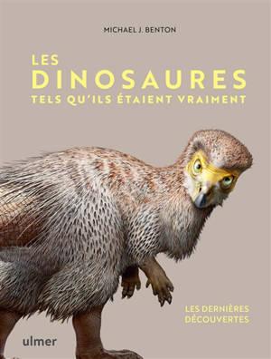 Les dinosaures tels qu'ils étaient vraiment : les dernières découvertes