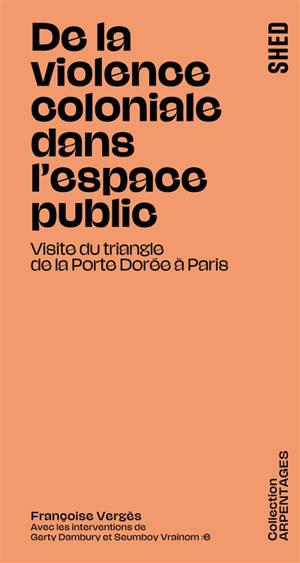 De la violence coloniale dans l'espace public : visite du triangle de la Porte Dorée à Paris