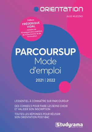 Parcoursup : mode d'emploi : 2021-2022