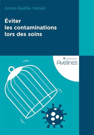 Eviter les contaminations lors des soins