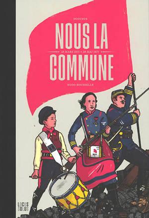 Nous la Commune : 18 mars 1871-28 mai 1871