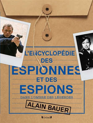 L'encyclopédie des espionnes et des espions : dans l'ombre des légendes