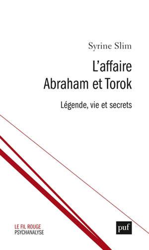 L'affaire Abraham et Torok : légende, vie et secrets