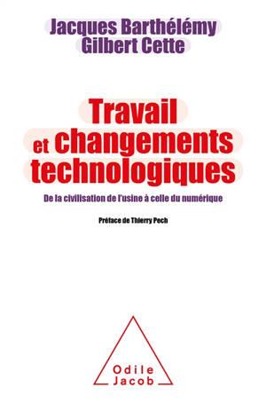 Travail et changements technologiques : de la civilisation de l'usine à celle du numérique
