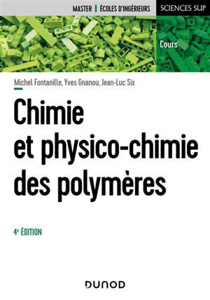 Chimie et physico-chimie des polymères : master, écoles d'ingénieurs