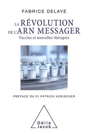 La révolution de l'ARN messager : vaccins et nouvelles thérapies