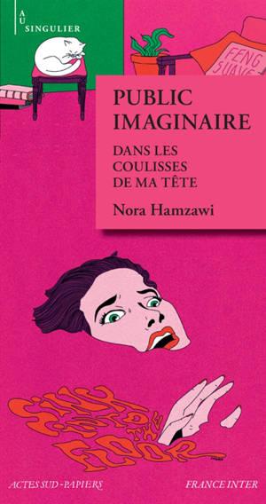 Public imaginaire : dans les coulisses de ma tête
