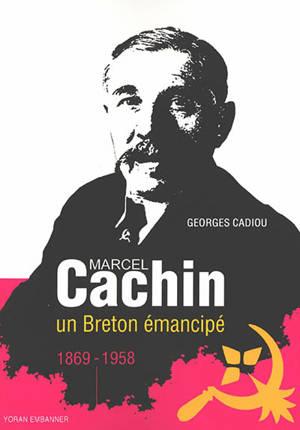 Marcel Cachin : un Breton émancipé : 1869-1958