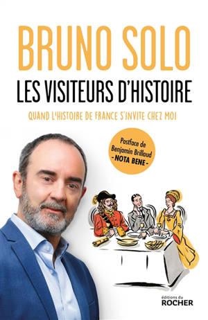 Les visiteurs d'histoire : quand l'histoire de France s'invite chez moi