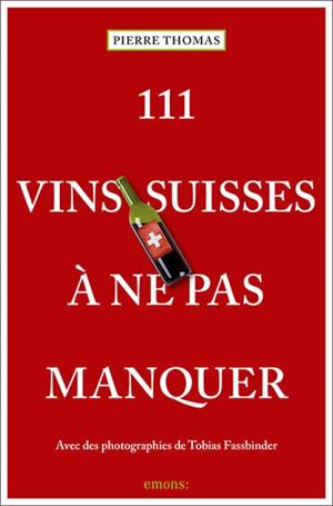111 vins suisses à ne pas manquer