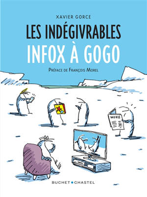 Les indégivrables, Infox à gogo