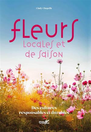Fleurs locales et de saison : des cultures responsables et durables