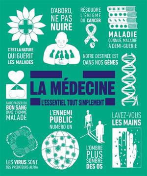 La médecine : l'essentiel tout simplement